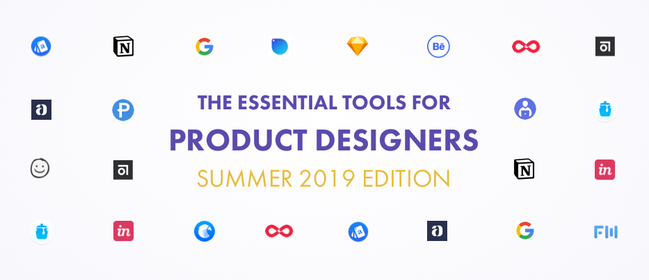 Essential Tools for Product Designers [Summer 2019]